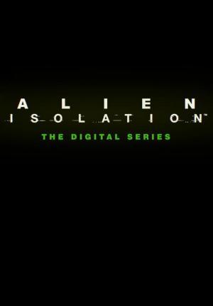 Alien: Isolation: The Digital Series (TV Miniseries)
