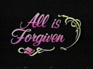 All Is Forgiven (Serie de TV)