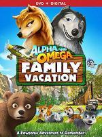 Alpha and Omega: Family Vacation (AKA Alpha and Omega 5)