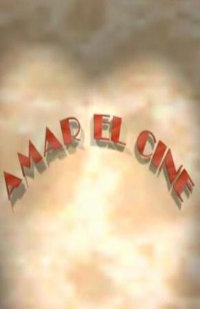 Amar el cine (Serie de TV)