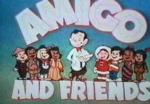 Amigo and friends (Serie de TV)