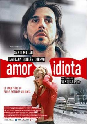 Amor idiota (Idiot Love)