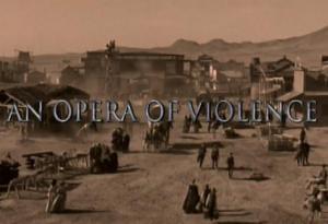 An Opera of Violence