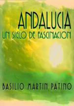 Andalucía, un siglo de fascinación (Miniserie de TV)
