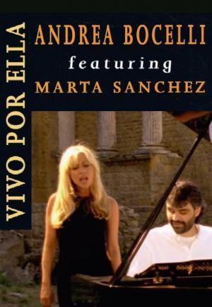 Andrea Bocelli & Marta Sanchez: Vivo por ella (Music Video)