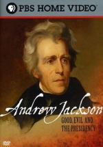 Andrew Jackson: Good, Evil and the Presidency (TV)