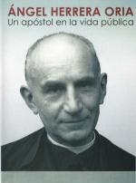 Ángel Herrera Oria: un apóstol en la vida pública