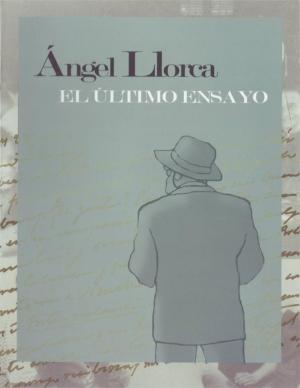 Ángel Llorca: El último ensayo