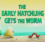 Angry Birds: The Early Hatchling Gets the Worm (C)