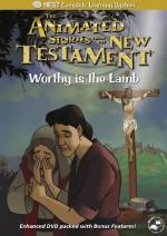 Animated Stories from the New Testament: Worthy Is the Lamb