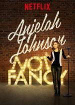 Anjelah Johnson: Not Fancy (TV)