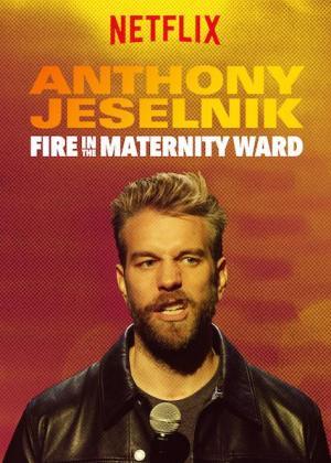 Anthony Jeselnik: Fire in the Maternity Ward (TV)