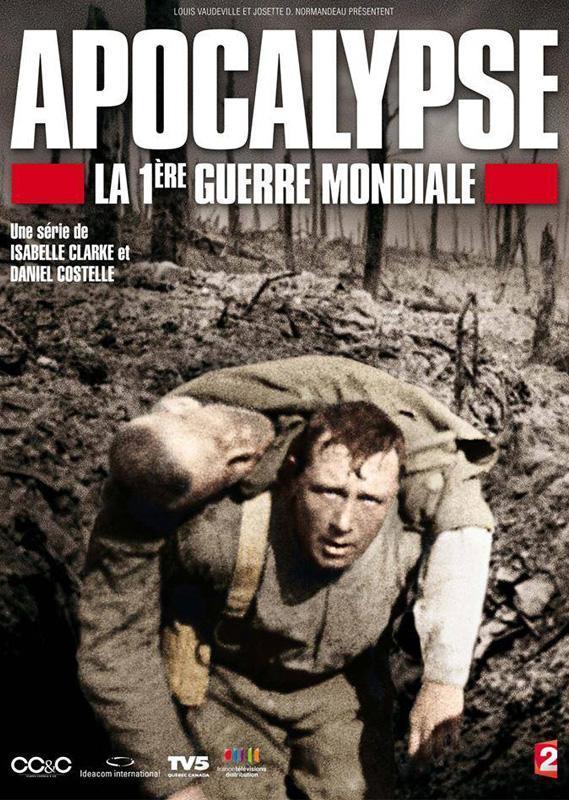 APOCALIPSIS. IWW (2014) Apocalypse_la_1eme_guerre_mondiale_apocalypse_the_first_world_war-994998328-large