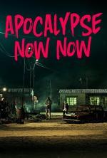 Apocalypse Now Now (C)