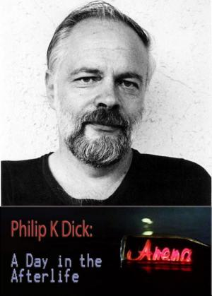 Philip K Dick: A Day in the Afterlife (TV)