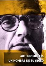 Arthur Miller - Ein ehrgeiziges Herz