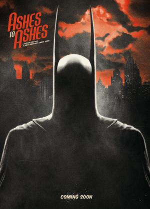 Ashes to Ashes (AKA Batman: Ashes to Ashes) (S) (C)