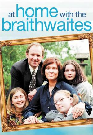 At Home with the Braithwaites (Serie de TV)