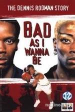 Tan malo como quieras ser: La historia de Dennis Rodman (TV)