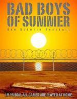Bad Boys of Summer