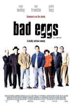 Bad Eggs