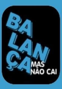 Balança mas não cai (TV Series) (TV Series)