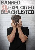 Banned, Exploited & Blacklisted