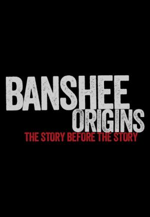 Banshee Origins (Serie de TV)