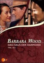 Barbara Wood - Das Haus der Harmonie (House of Harmony) (TV)
