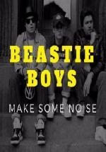 Beastie Boys: Make Some Noise (Vídeo musical)