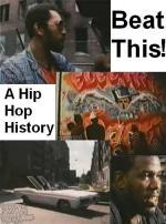 Beat This! A Hip Hop History (TV) (TV)