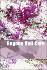 Begone Dull Care (A Phantasy in Colors) (C)