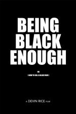Being Black Enough or (How To Kill A Black Man)
