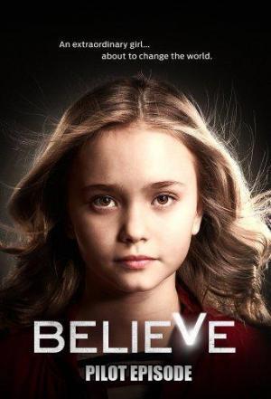 Believe - Episodio piloto (TV)