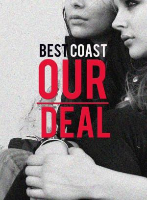 Best Coast: Our Deal (Music Video)