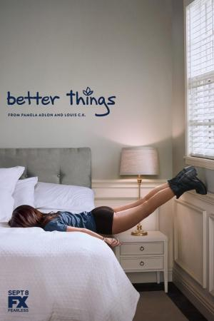 Better Things (TV Series)