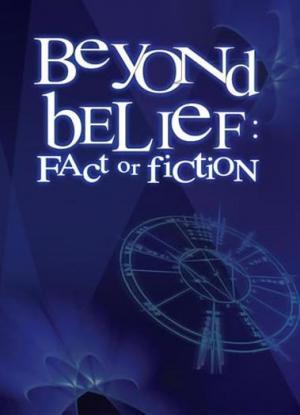 Beyond Belief: Fact or Fiction (Serie de TV)