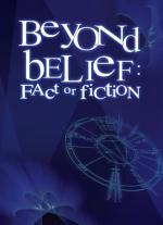 Beyond Belief: Fact or Fiction (TV Series)