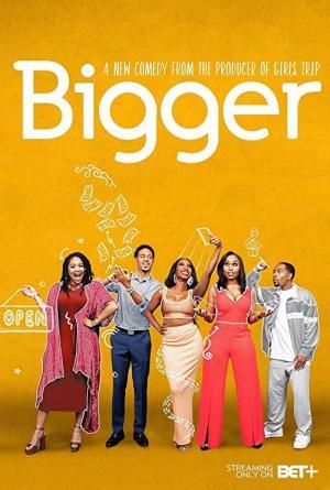 Bigger (Serie de TV)