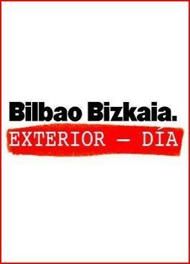 Bilbao-Bizkaia Ext: Día (TV)