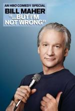 Bill Maher... But I'm Not Wrong