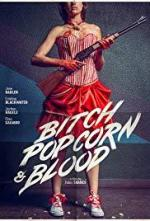 Bitch, Popcorn & Blood (C)