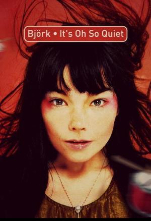 Björk: It's Oh So Quiet (Music Video)