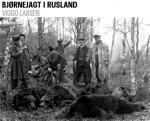 Bjørnejagt i Rusland (Bear Hunting in Russia) (C)