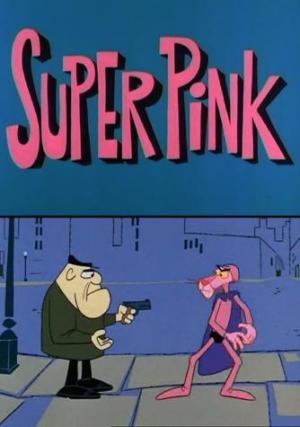 La Pantera Rosa: Super Rosa (C)