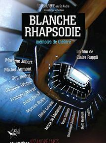 Blanche Rhapsodie - Mémoire de Théâtre