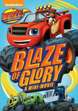 Blaze and the Monster Machines: Blaze of Glory - A Mini-Movie