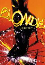 Blondie: Good Boys (Music Video)