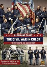 Blood and Glory: The Civil War in Color (Miniserie de TV)