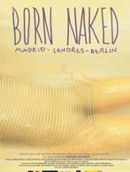 Born Naked. Madrid, Londres, Berlín
